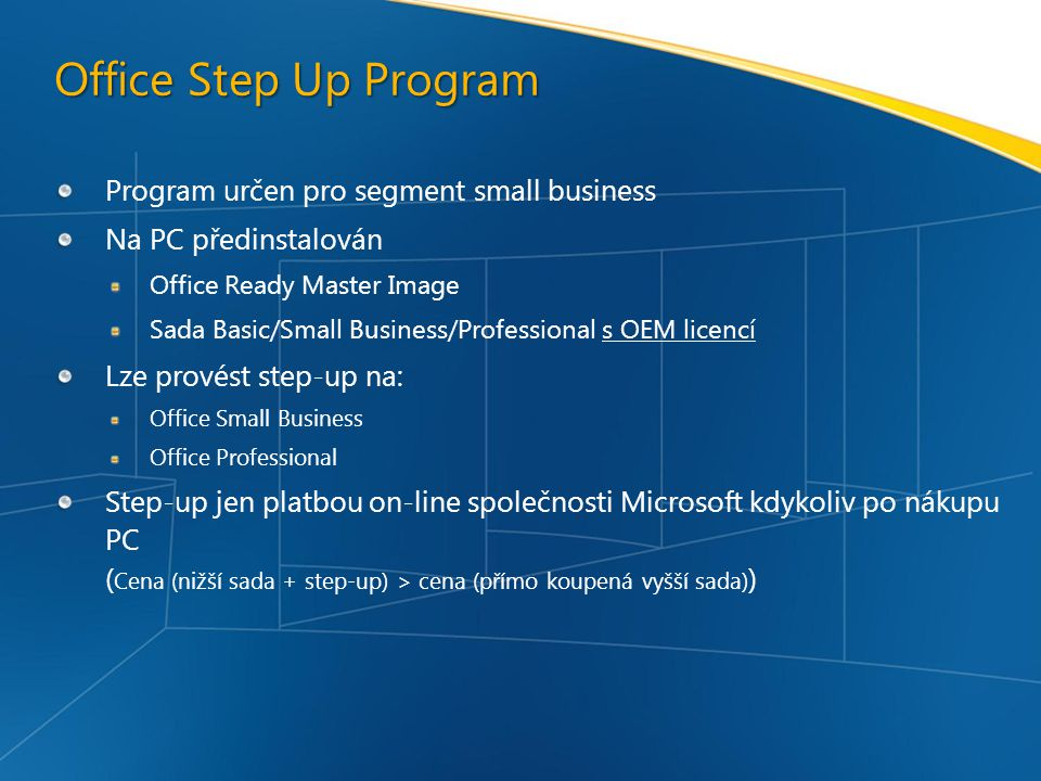 Office Step Up Program Program určen pro segment small business