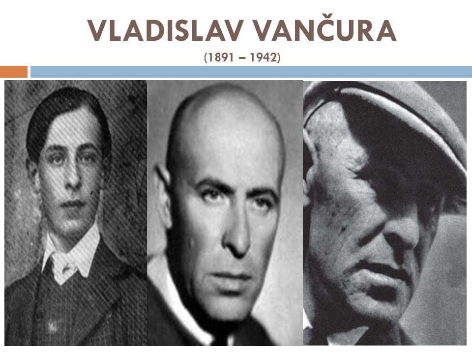VLADISLAV VANČURA (1891 – 1942)