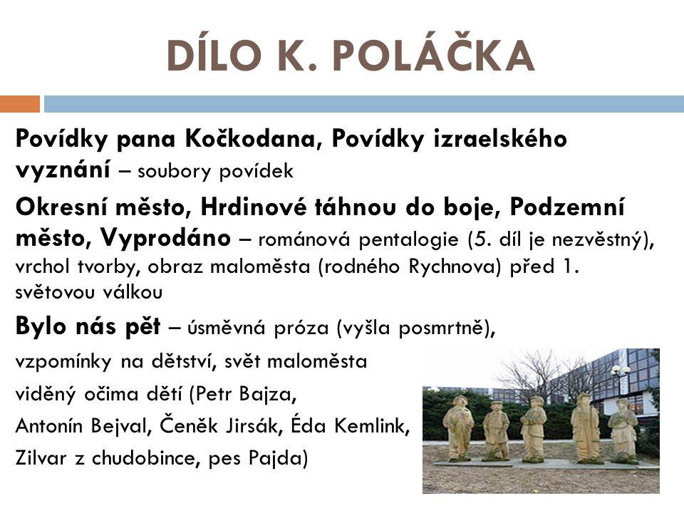 DÍLO K. POLÁČKA Povídky pana Kočkodana, Povídky izraelského vyznání – soubory povídek.