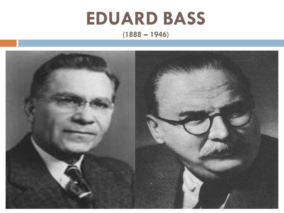 EDUARD BASS (1888 – 1946)