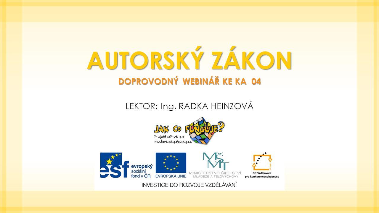 Doprovodný webinář ke KA 04 Lektor: Ing. Radka Heinzová
