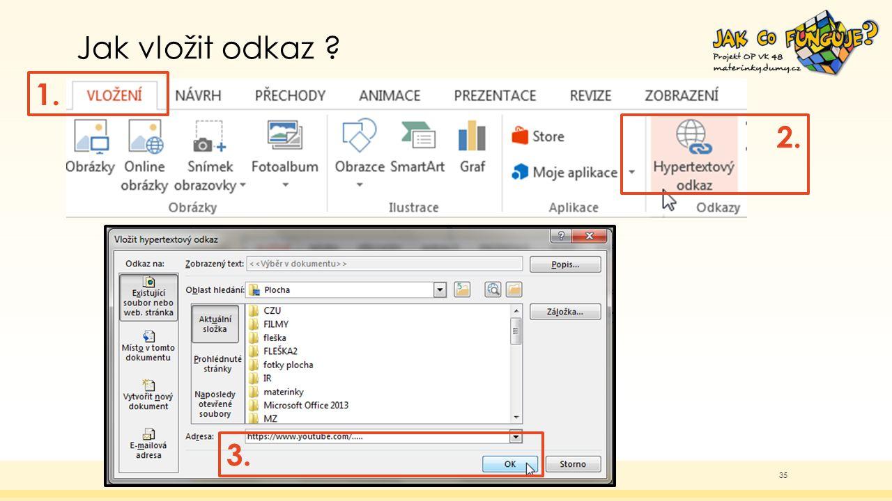 Jak vložit odkaz . 1. 2. 3.