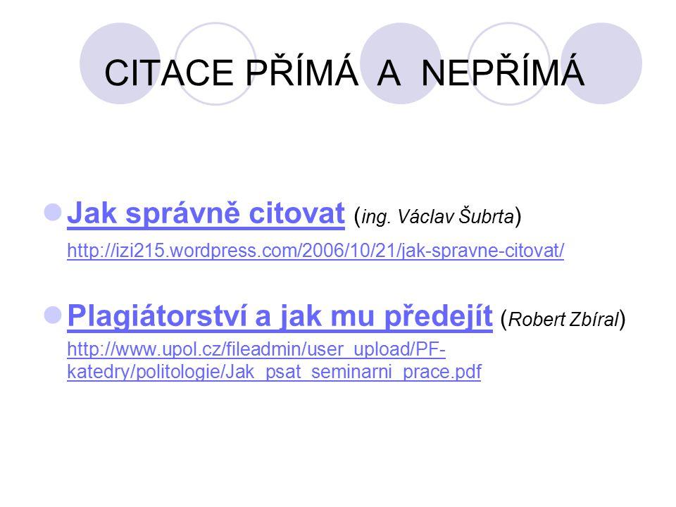 CITACE PŘÍMÁ A NEPŘÍMÁ Jak správně citovat (ing. Václav Šubrta)