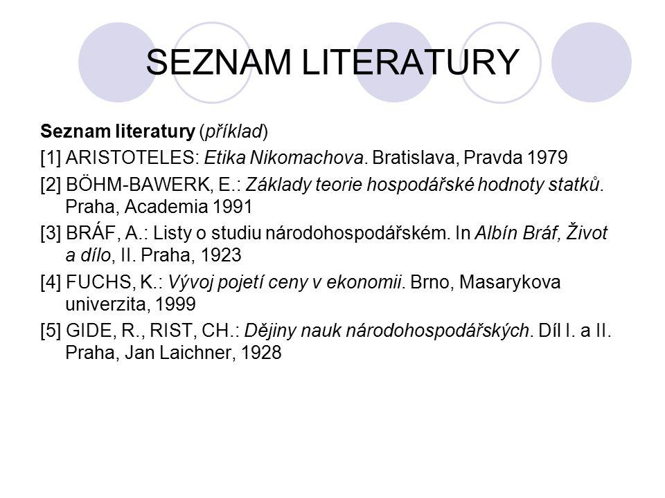 SEZNAM LITERATURY Seznam literatury (příklad)