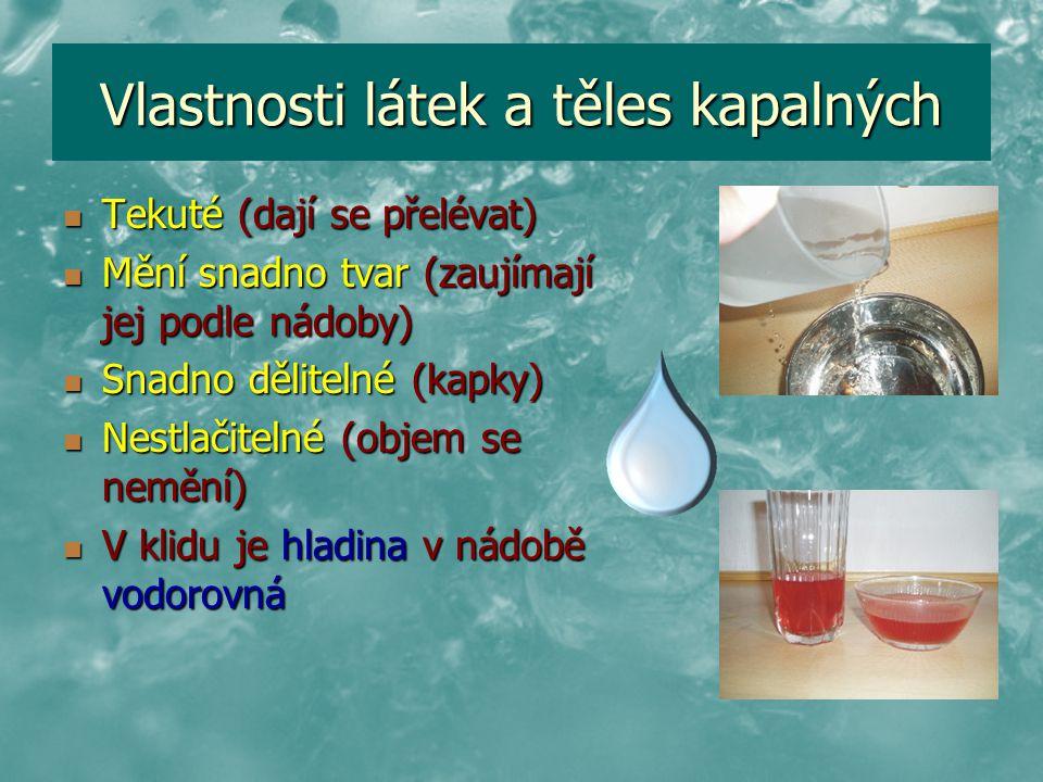 Vlastnosti látek a těles kapalných
