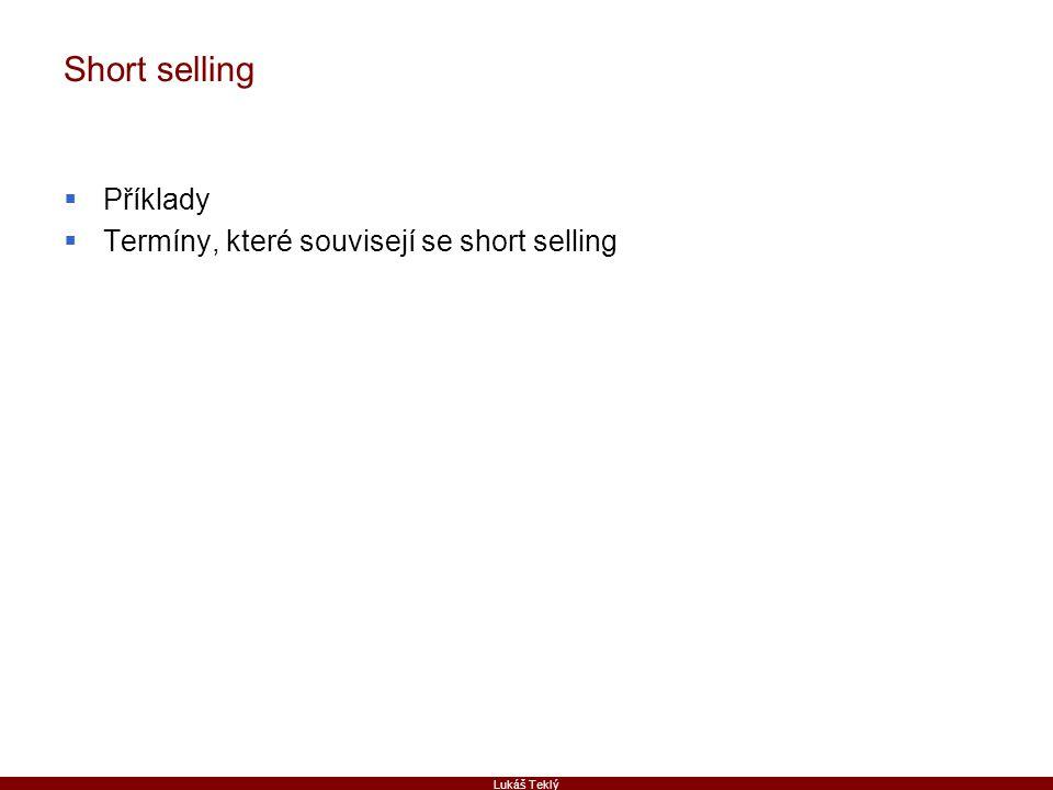 Short selling Příklady Termíny, které souvisejí se short selling