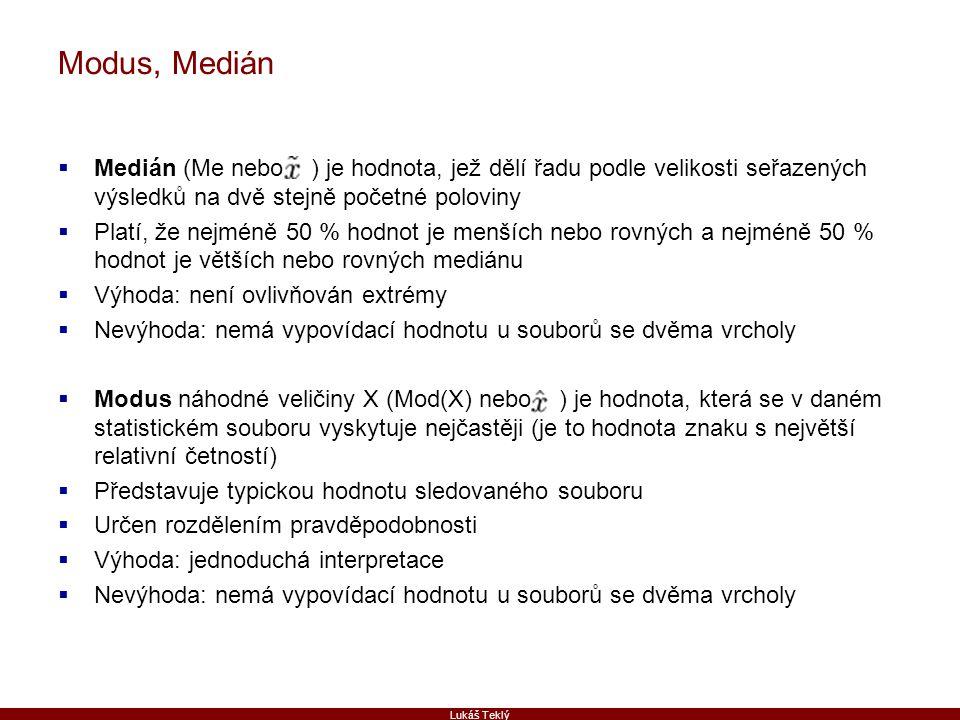 Modus, Medián Medián (Me nebo ) je hodnota, jež dělí řadu podle velikosti seřazených výsledků na dvě stejně početné poloviny.
