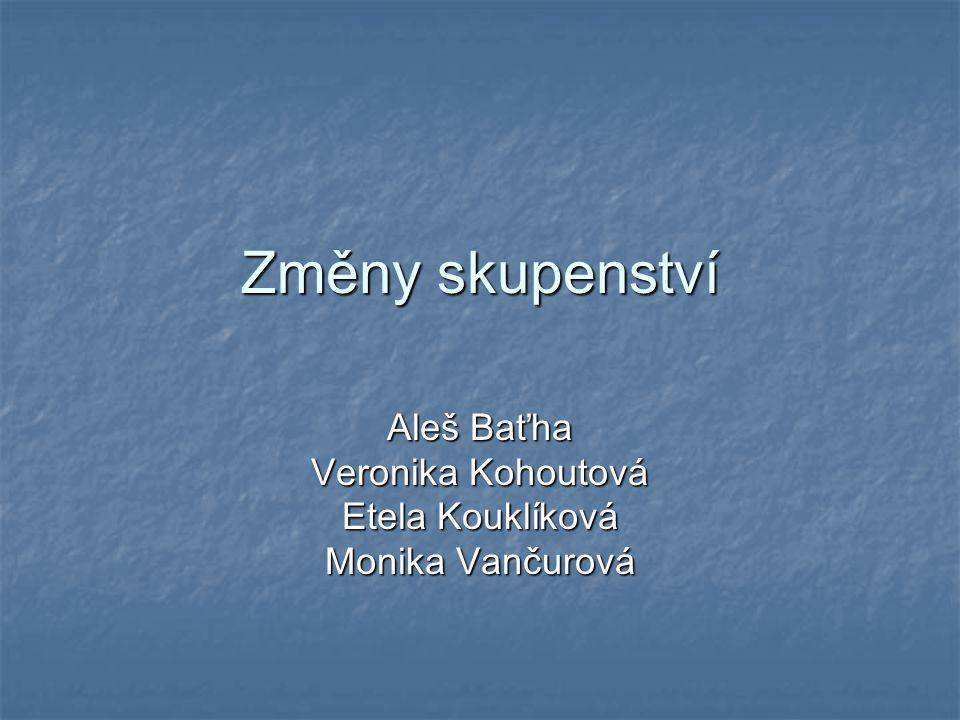 Aleš Baťha Veronika Kohoutová Etela Kouklíková Monika Vančurová