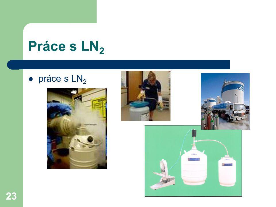 Práce s LN2 práce s LN2