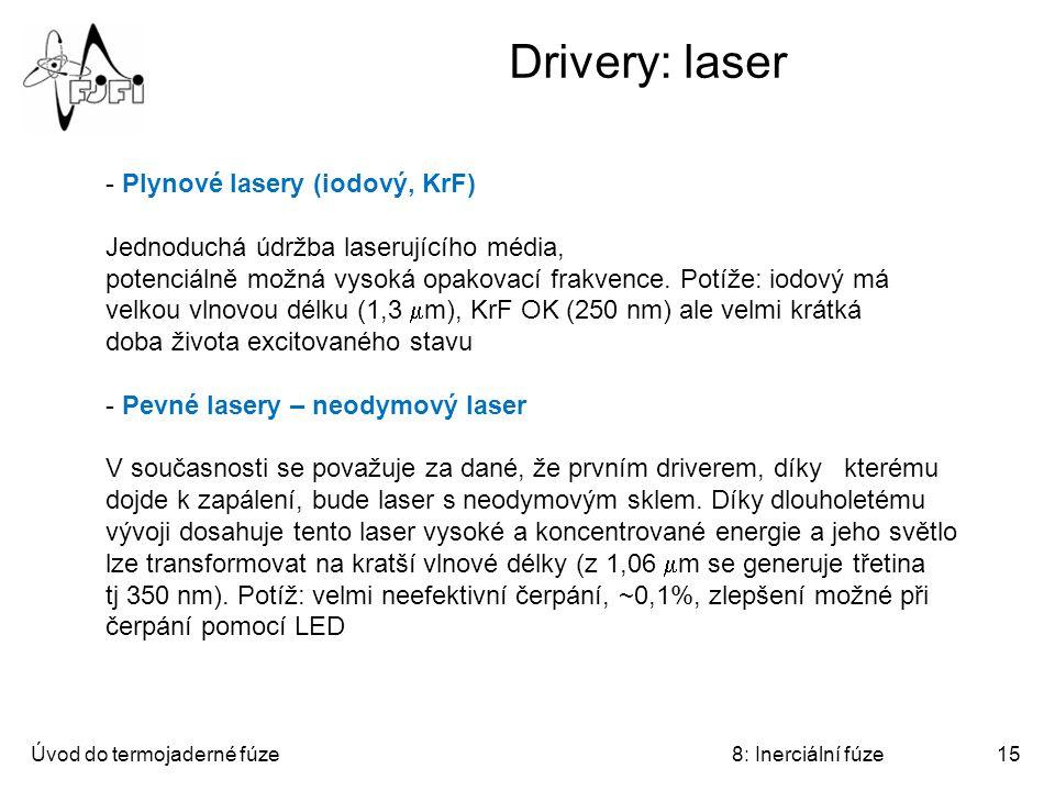 Drivery: laser Plynové lasery (iodový, KrF)