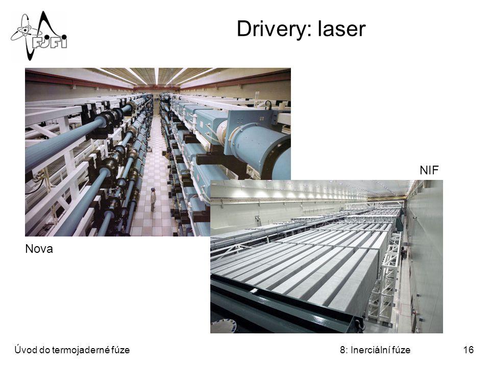 Drivery: laser NIF Nova Úvod do termojaderné fúze 8: Inerciální fúze