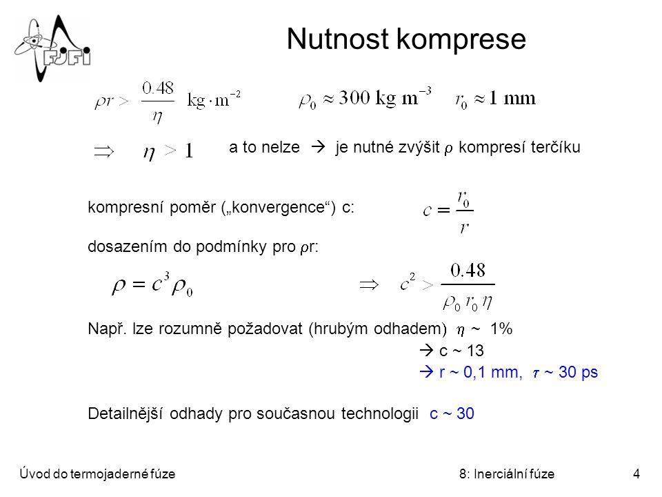 Nutnost komprese a to nelze  je nutné zvýšit r kompresí terčíku