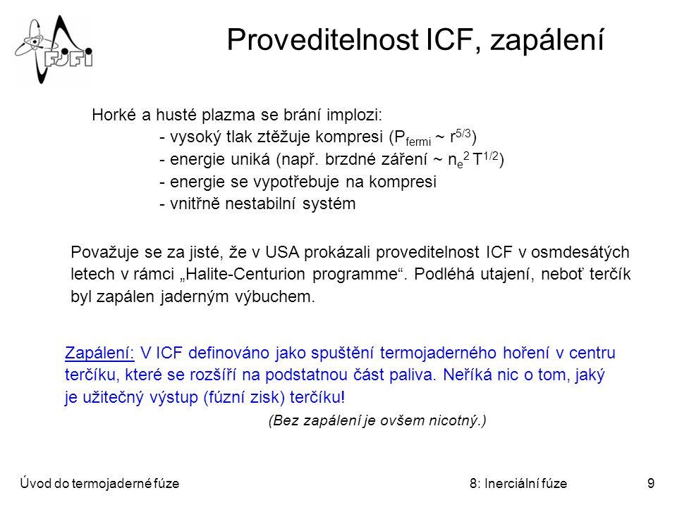 Proveditelnost ICF, zapálení