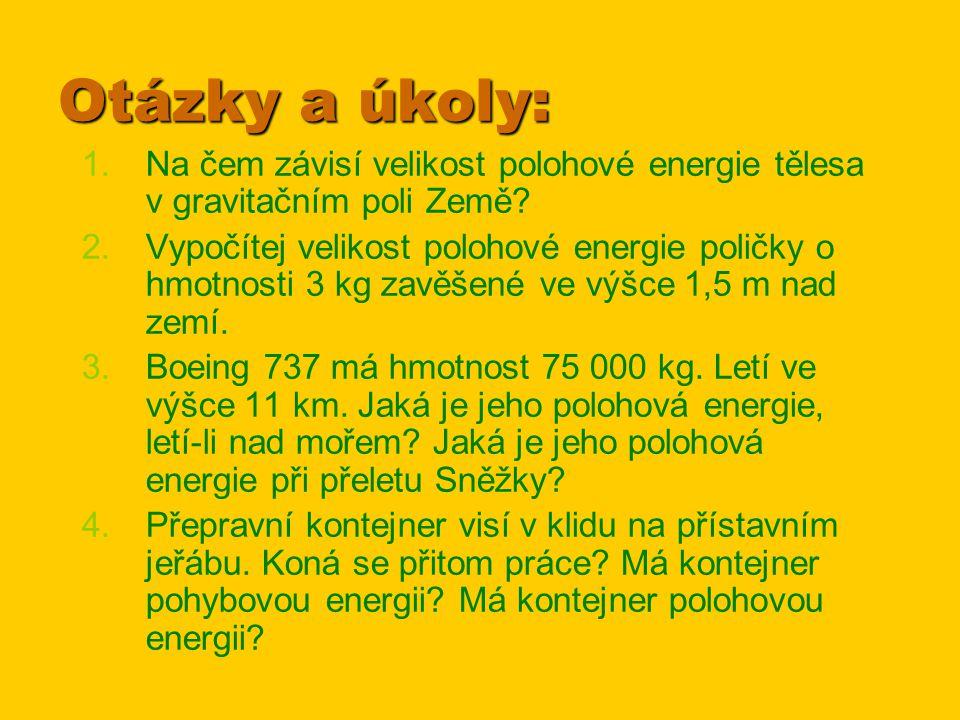 Otázky a úkoly: Na čem závisí velikost polohové energie tělesa v gravitačním poli Země