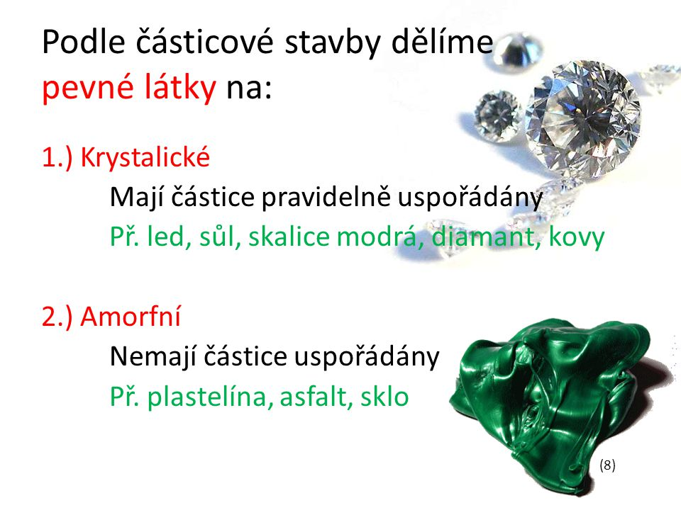 Podle částicové stavby dělíme pevné látky na: