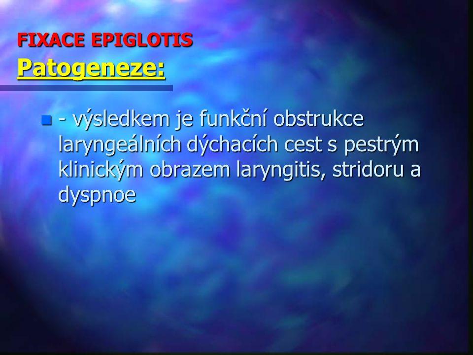 FIXACE EPIGLOTIS Patogeneze: