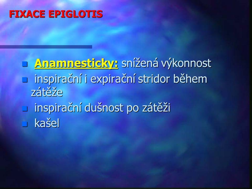 Anamnesticky: snížená výkonnost