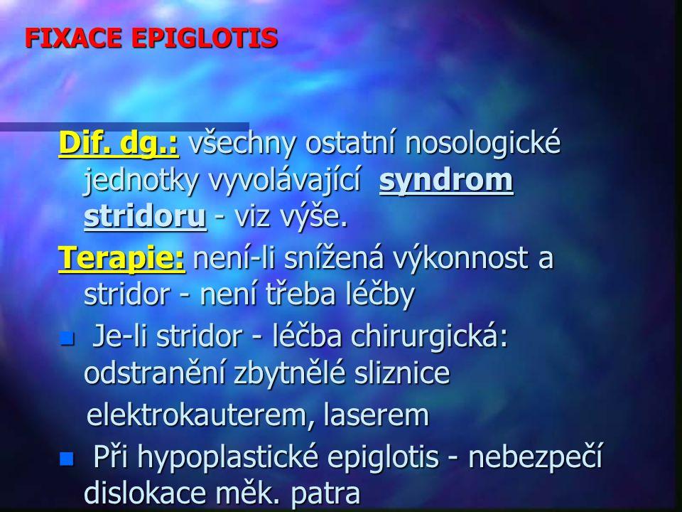 Terapie: není-li snížená výkonnost a stridor - není třeba léčby
