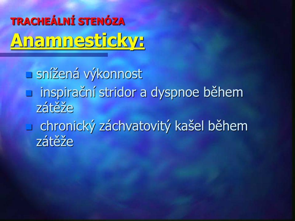 TRACHEÁLNÍ STENÓZA Anamnesticky: