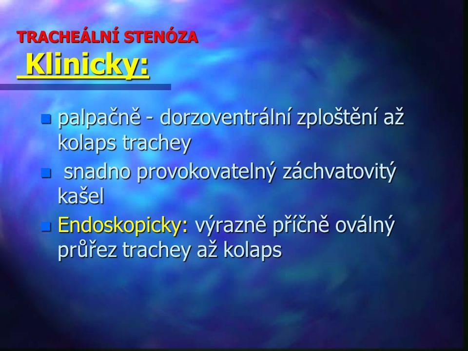 TRACHEÁLNÍ STENÓZA Klinicky: