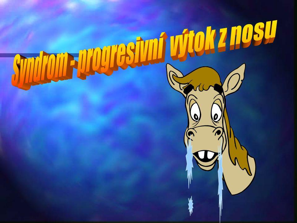 Syndrom - progresivní výtok z nosu