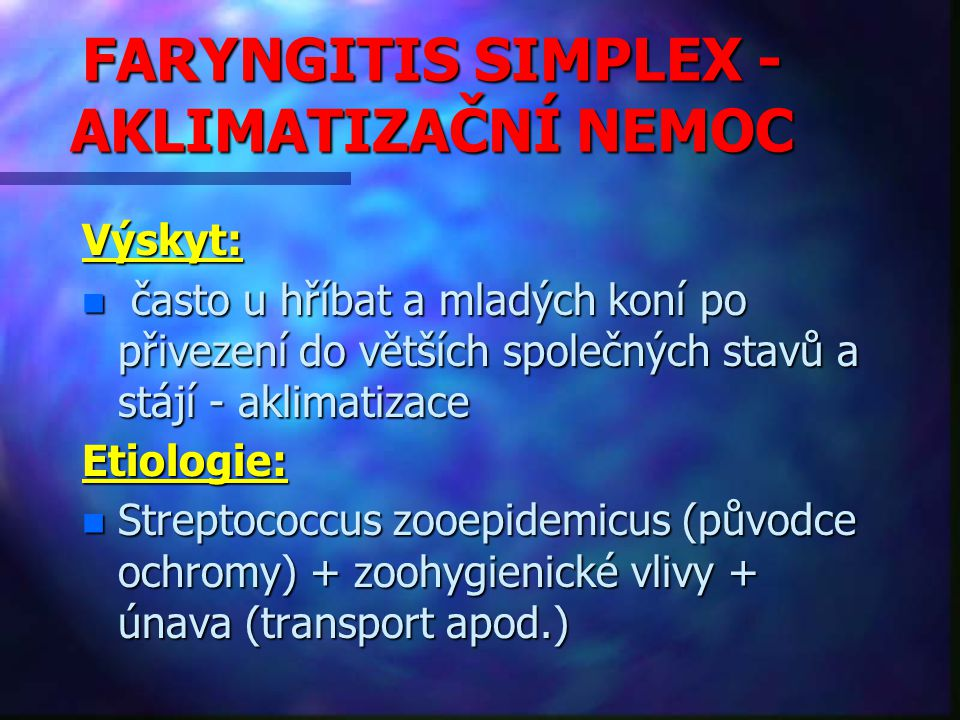 FARYNGITIS SIMPLEX - AKLIMATIZAČNÍ NEMOC