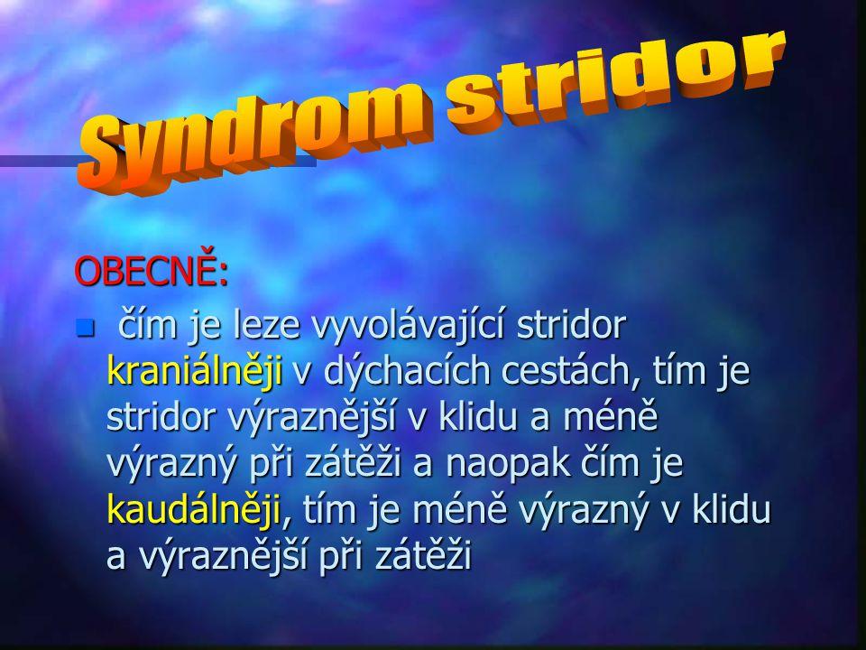 Syndrom stridor OBECNĚ: