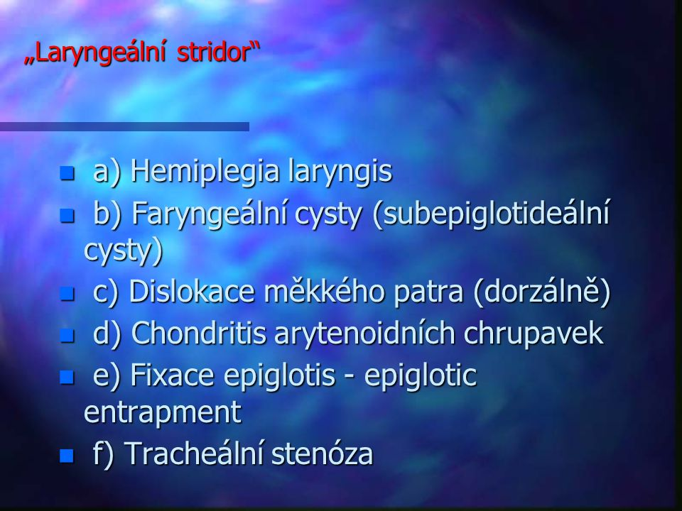 """""""Laryngeální stridor"""