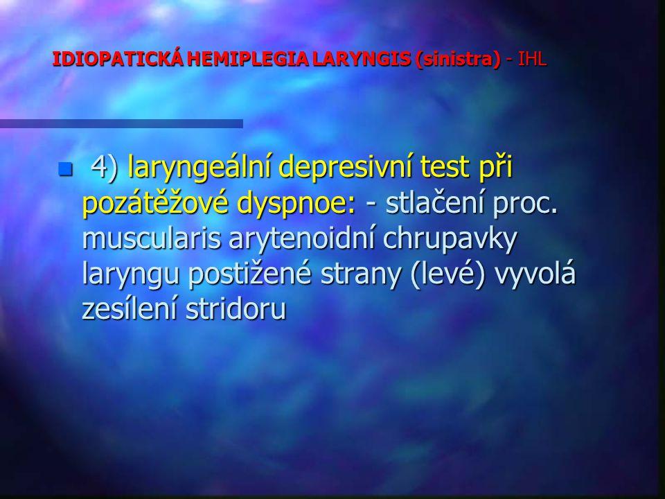 IDIOPATICKÁ HEMIPLEGIA LARYNGIS (sinistra) - IHL