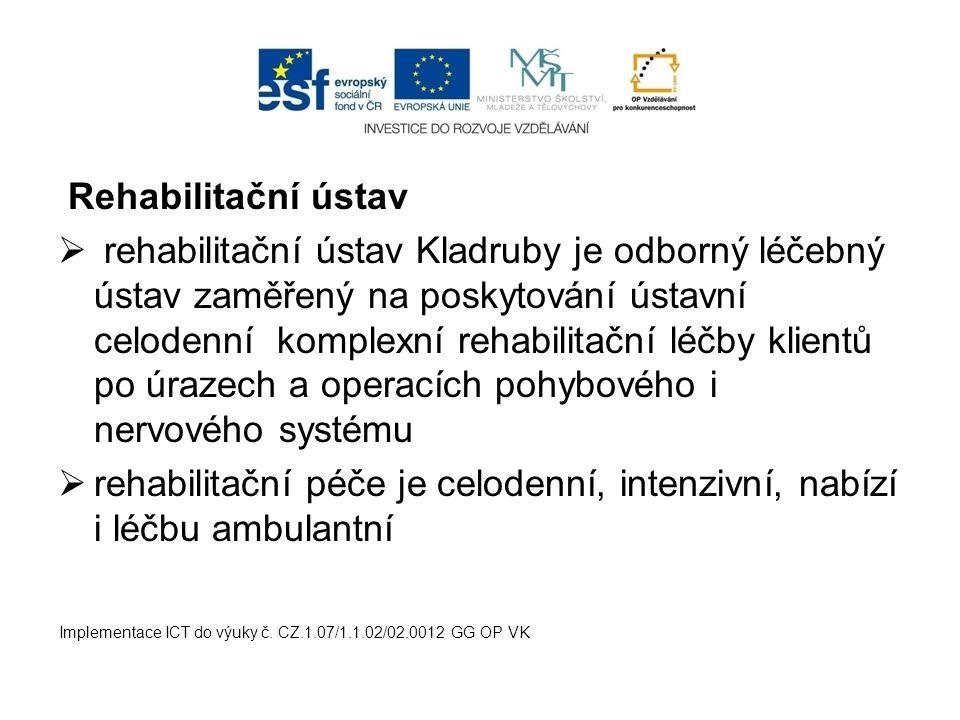 rehabilitační péče je celodenní, intenzivní, nabízí i léčbu ambulantní