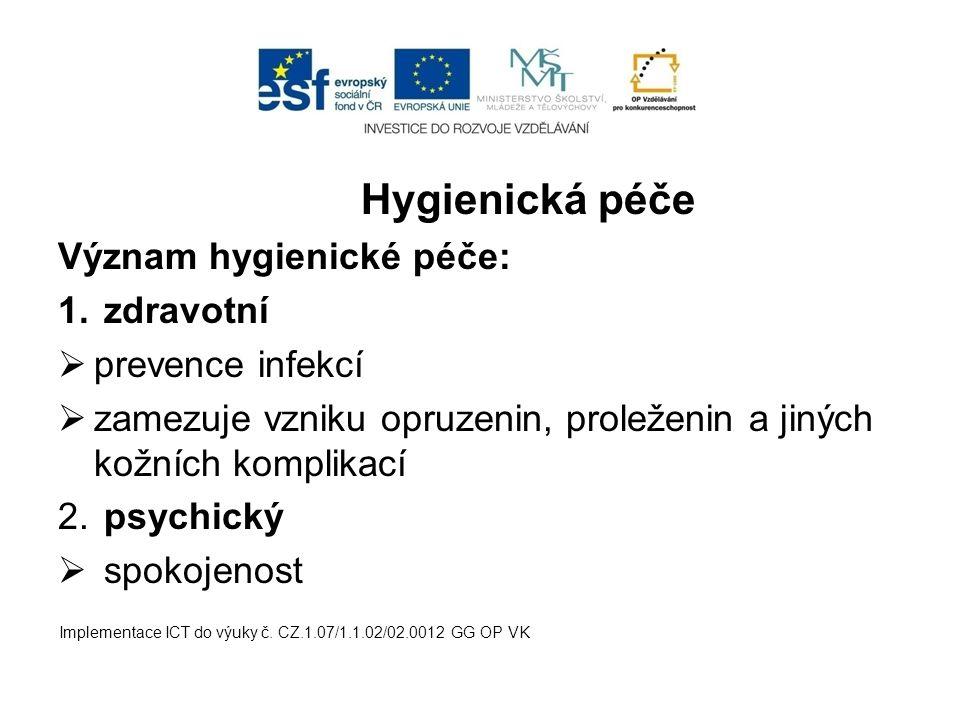 Hygienická péče Význam hygienické péče: zdravotní prevence infekcí