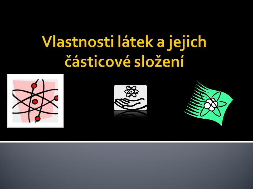 Vlastnosti látek a jejich částicové složení