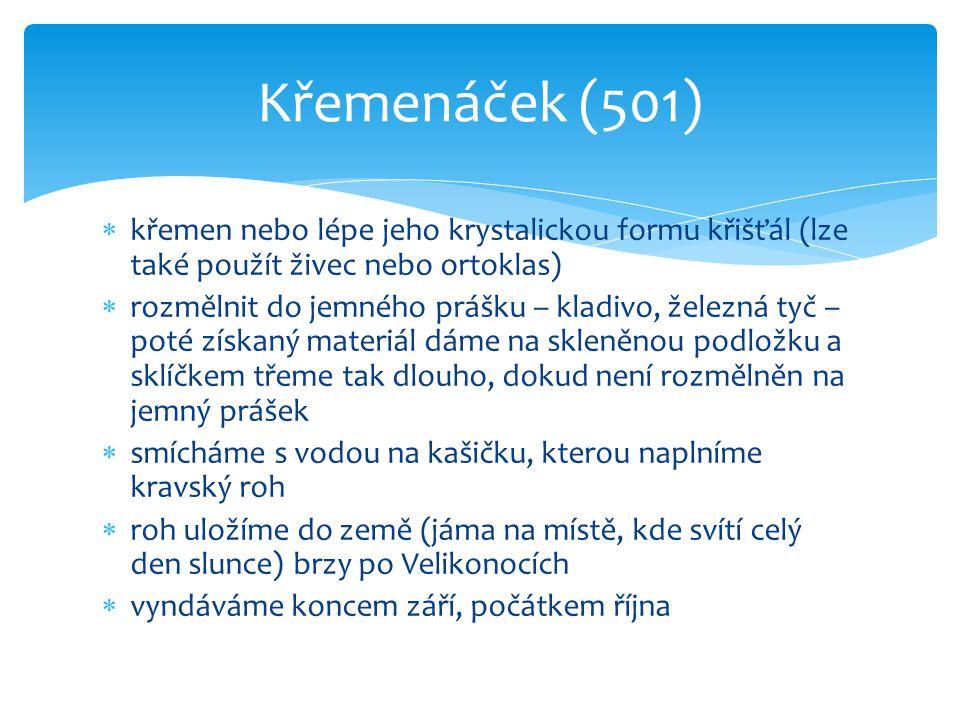 Křemenáček (501) křemen nebo lépe jeho krystalickou formu křišťál (lze také použít živec nebo ortoklas)