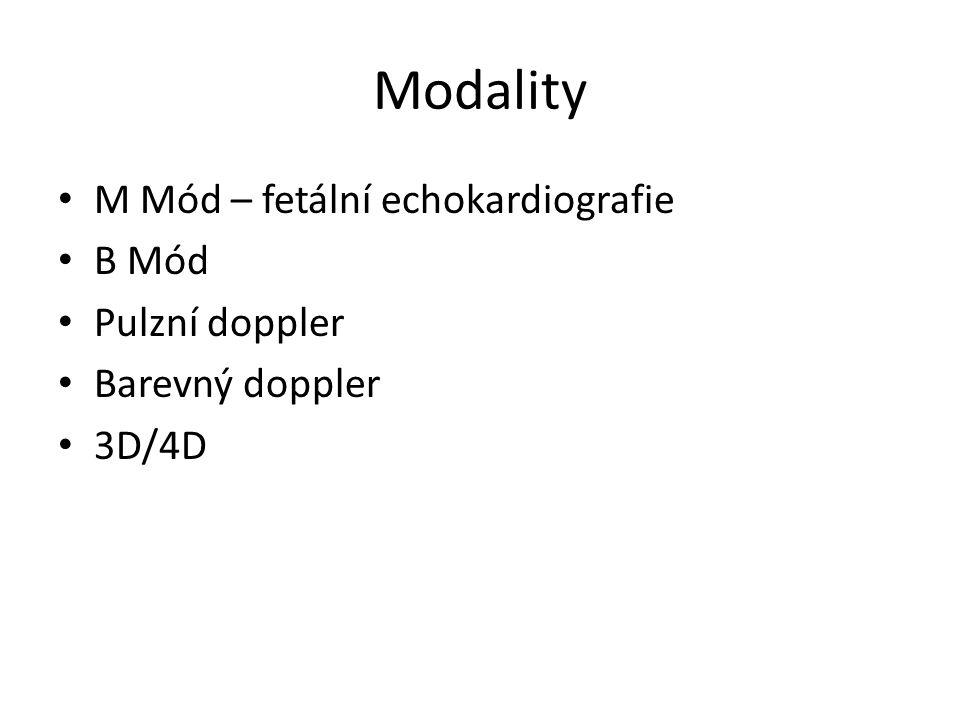 Modality M Mód – fetální echokardiografie B Mód Pulzní doppler