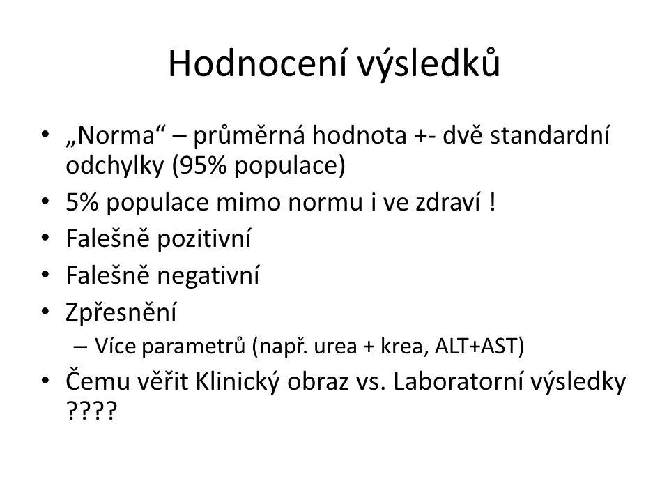 """Hodnocení výsledků """"Norma – průměrná hodnota +- dvě standardní odchylky (95% populace) 5% populace mimo normu i ve zdraví !"""