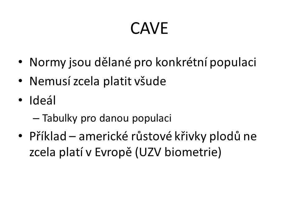 CAVE Normy jsou dělané pro konkrétní populaci
