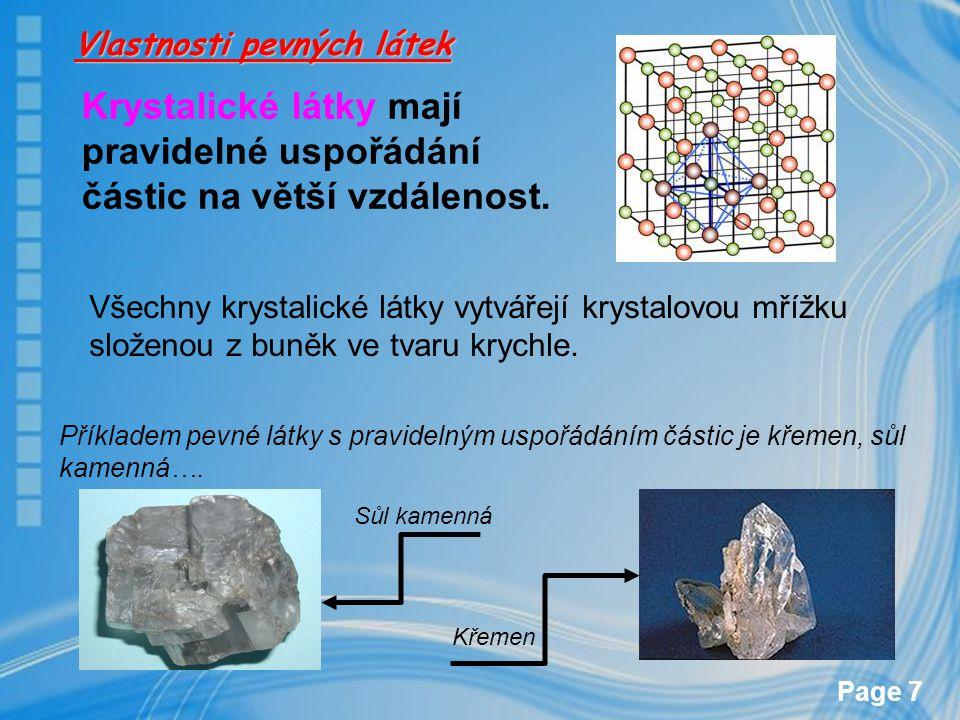 Krystalické látky mají pravidelné uspořádání