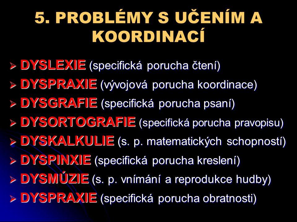 5. PROBLÉMY S UČENÍM A KOORDINACÍ