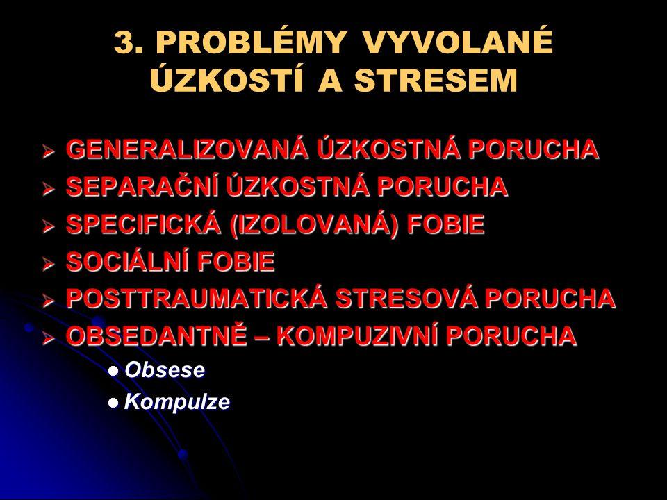 3. PROBLÉMY VYVOLANÉ ÚZKOSTÍ A STRESEM
