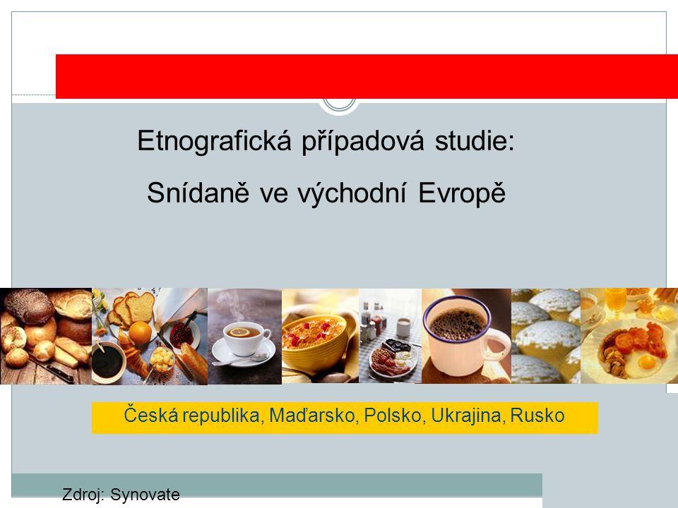 Etnografická případová studie: Snídaně ve východní Evropě