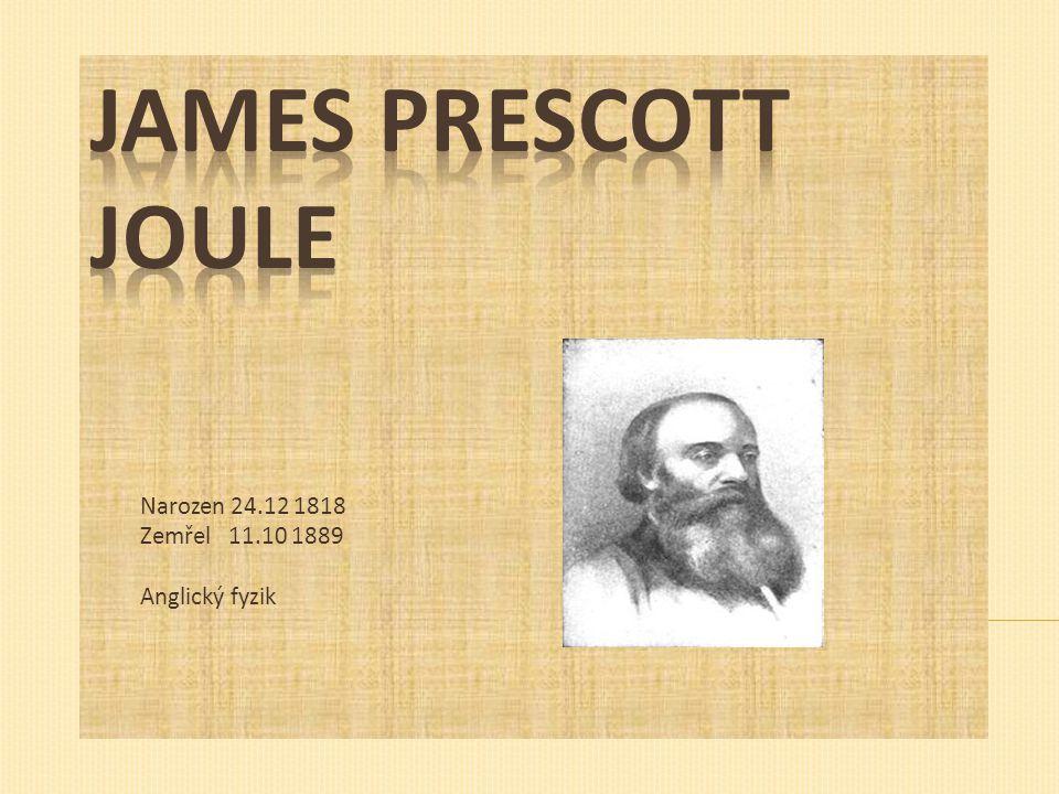 Narozen 24.12 1818 Zemřel 11.10 1889 Anglický fyzik