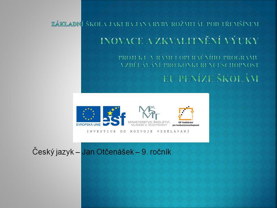 Český jazyk – Jan Otčenášek – 9. ročník