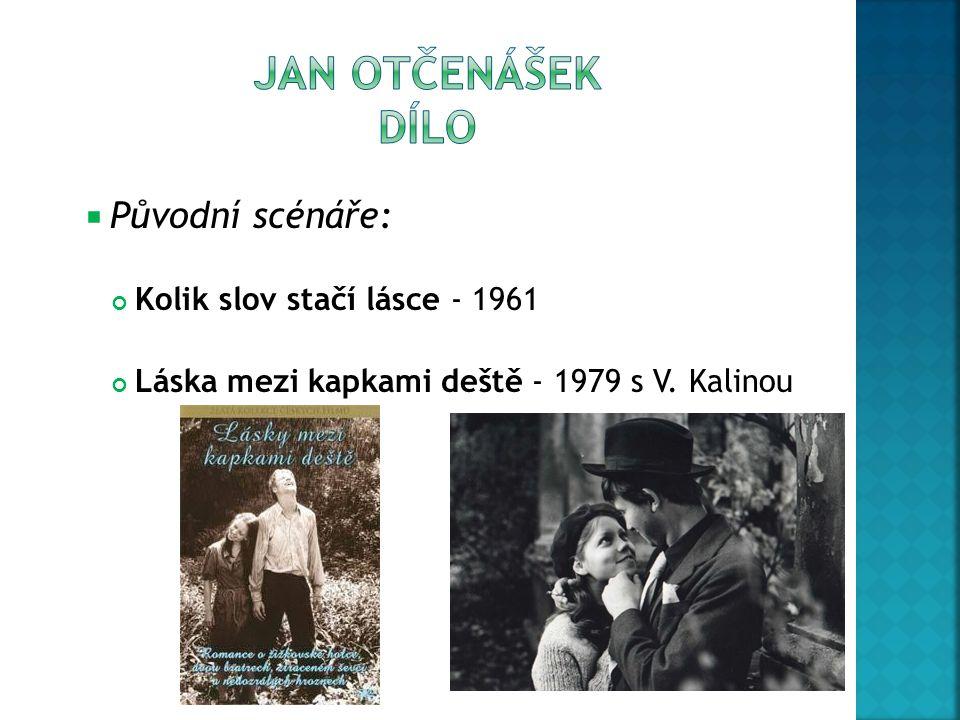 JAN OTČENÁŠEK dílo Původní scénáře: Kolik slov stačí lásce - 1961