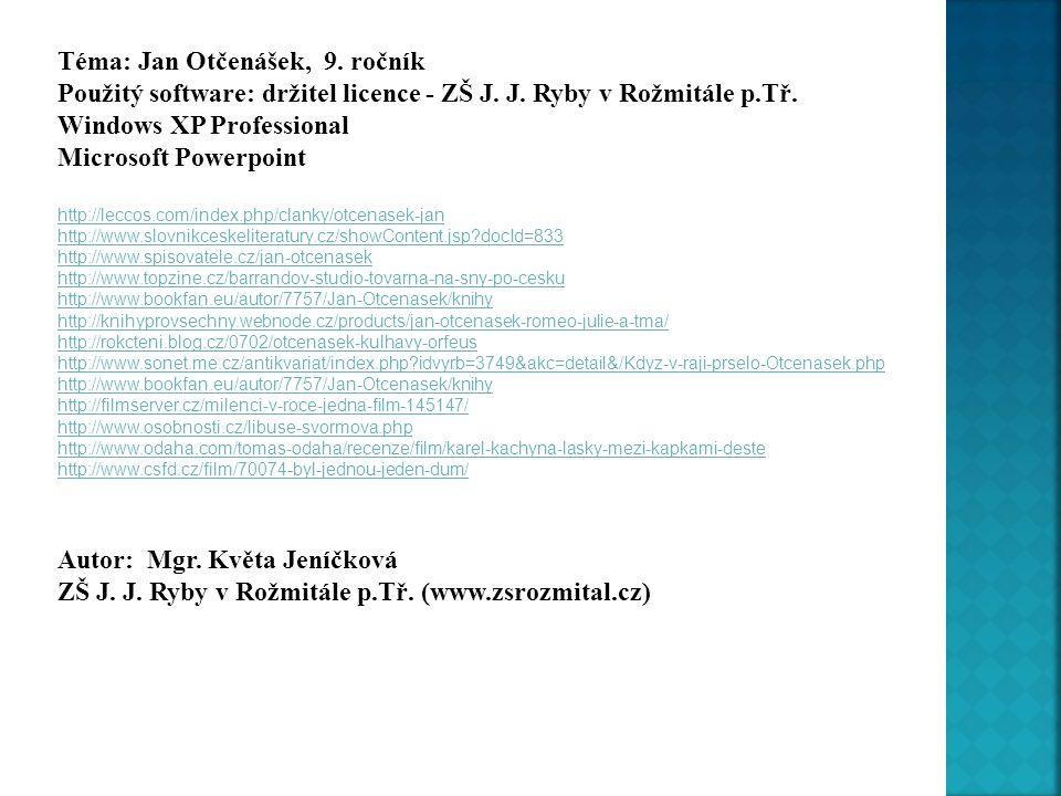 Téma: Jan Otčenášek, 9. ročník
