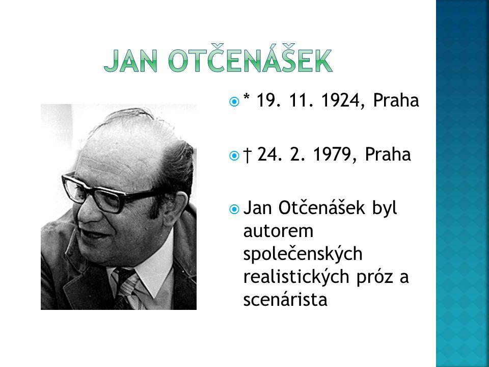 JAN OTČENÁŠEK * 19. 11. 1924, Praha † 24. 2. 1979, Praha
