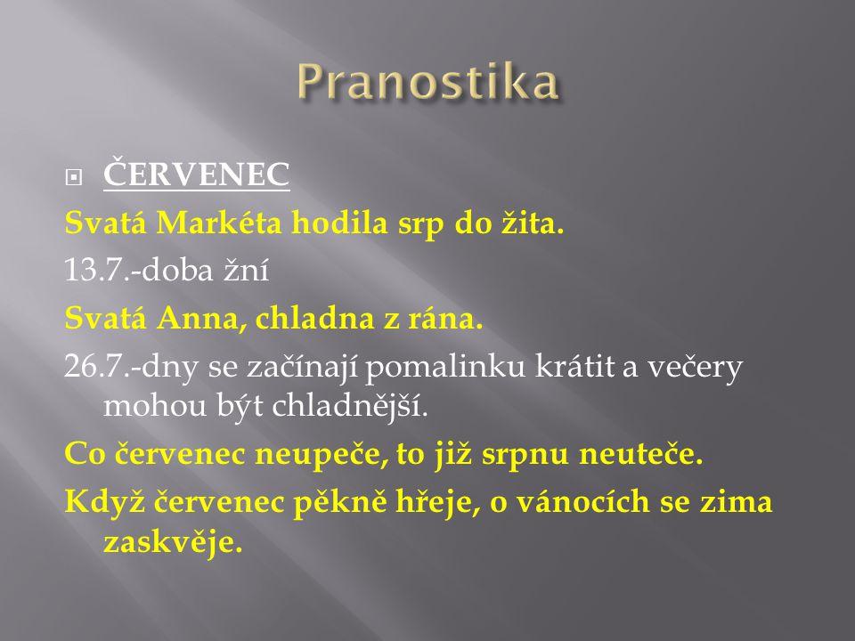 Pranostika ČERVENEC Svatá Markéta hodila srp do žita. 13.7.-doba žní