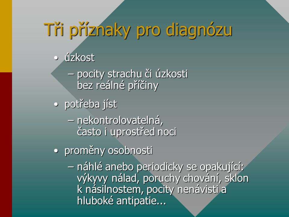 Tři příznaky pro diagnózu