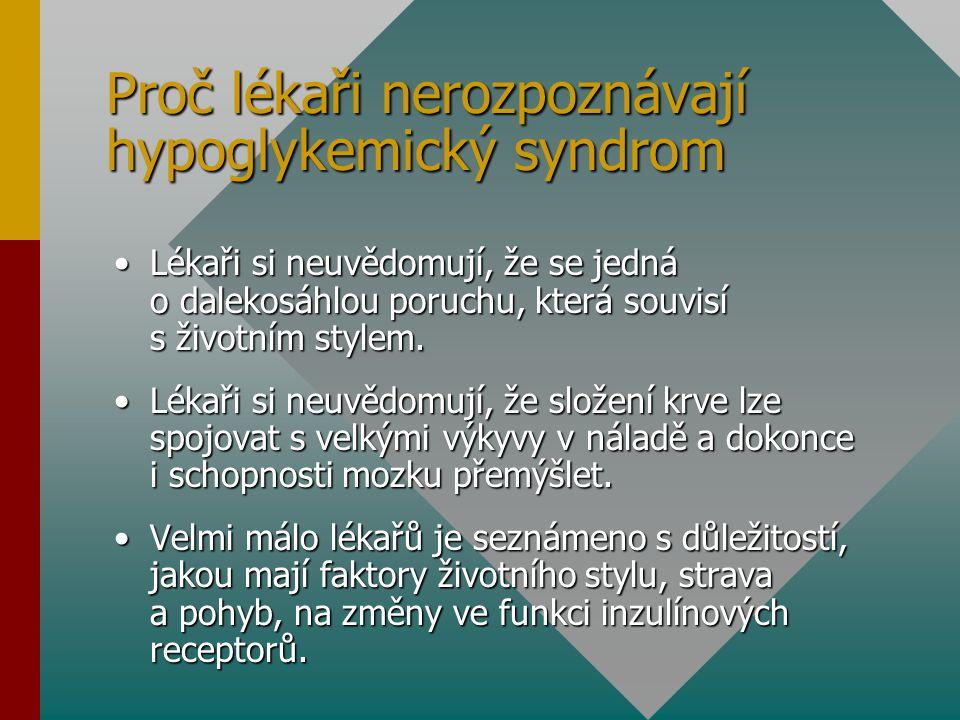 Proč lékaři nerozpoznávají hypoglykemický syndrom
