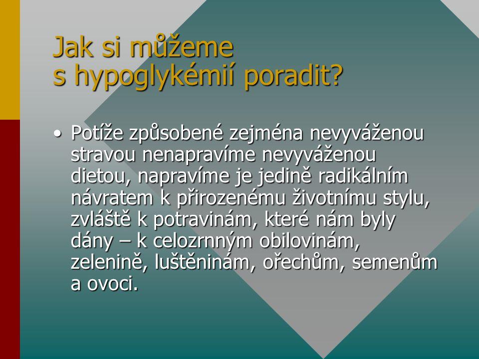 Jak si můžeme s hypoglykémií poradit