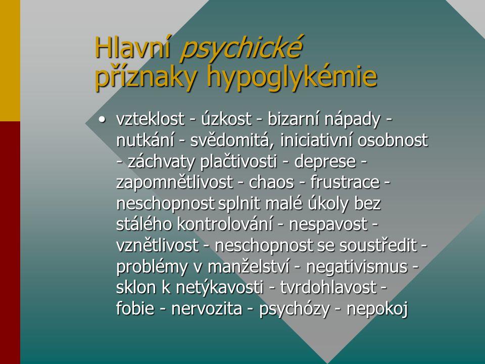Hlavní psychické příznaky hypoglykémie